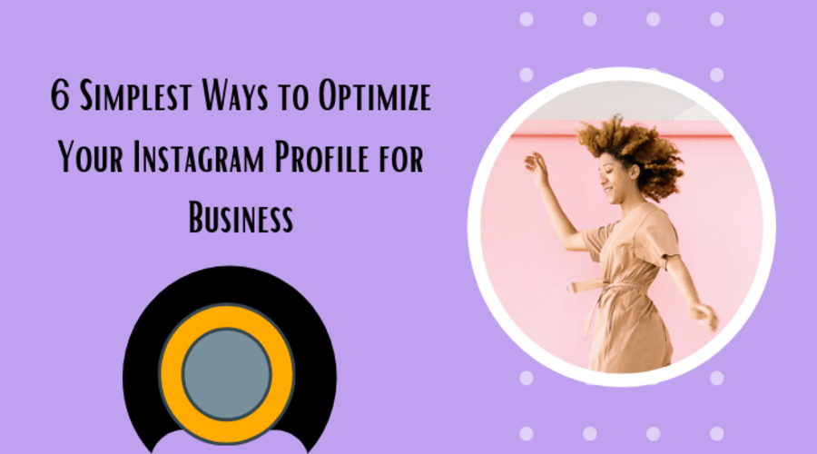 6-simplest-ways-to-optimize-your-instagram-profile-for-business
