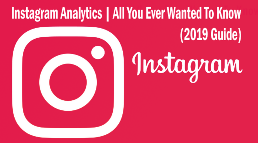 instagram-analytics-all-that-you-ever-wanted-to-know-2019-guide