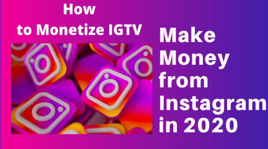 how-to-monetize-igtv-make-money-from-instagram-in-2020